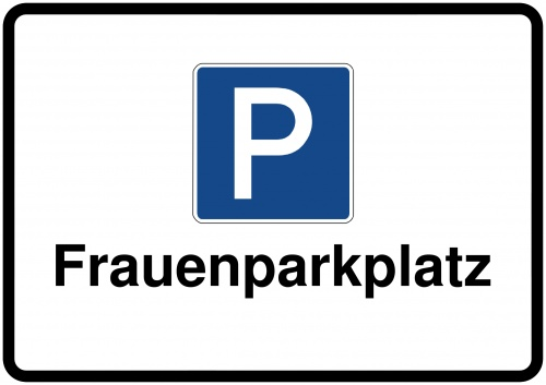 schild selbst drucken frauenparkplatz. Black Bedroom Furniture Sets. Home Design Ideas